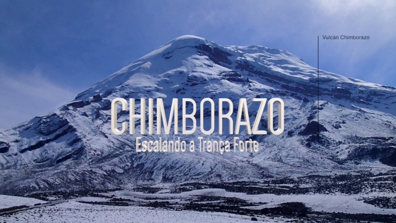Filme Chimborazo Escalada Da Tranca Forte