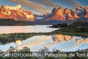 Exposição Fotográfica: Patagônia, de Tom Alves